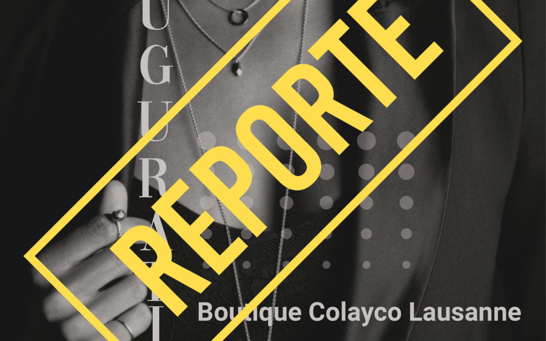 Reporté: Inauguration Boutique Colayco LAUSANNE